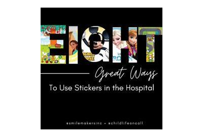 8 Great Ways to Use Stickers with Kids in the Hospital