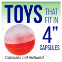 "Toys that fit in 4"" Capsules"
