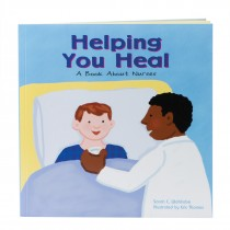 Helping You Heal: A Book About Nurses