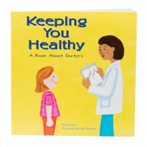 Keeping You Healthy: A Book About Doctors