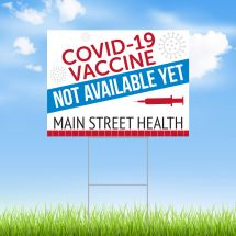 COVID-19 Vaccine Not Available Yet Strip Yard Sign