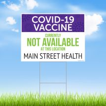 COVID-19 Vaccine Not Available At This Location Yard Sign