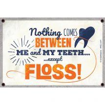 Custom Nothing Between Me and Floss