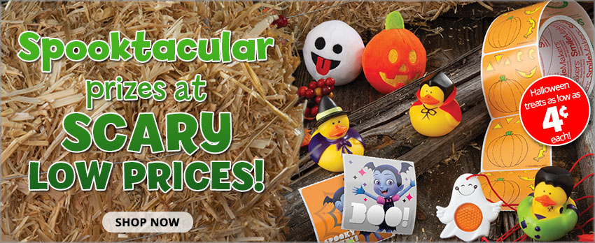 Spooktacular prizes at scary low prices! Halloween treats as low as 4c each!