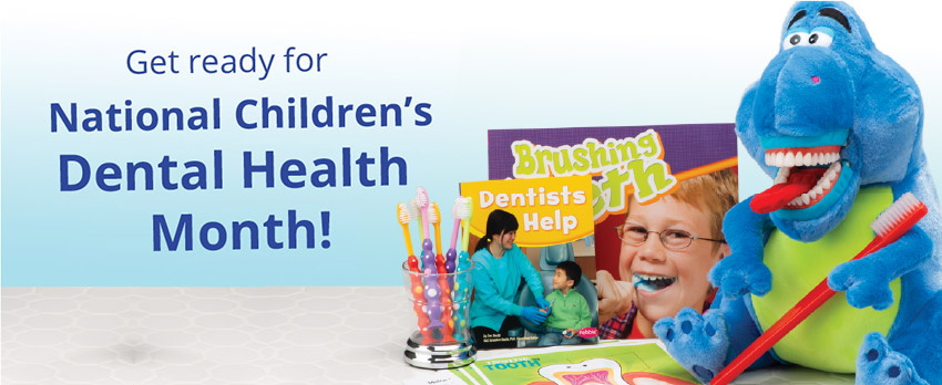 Get Ready for National Children's Dental Health Month
